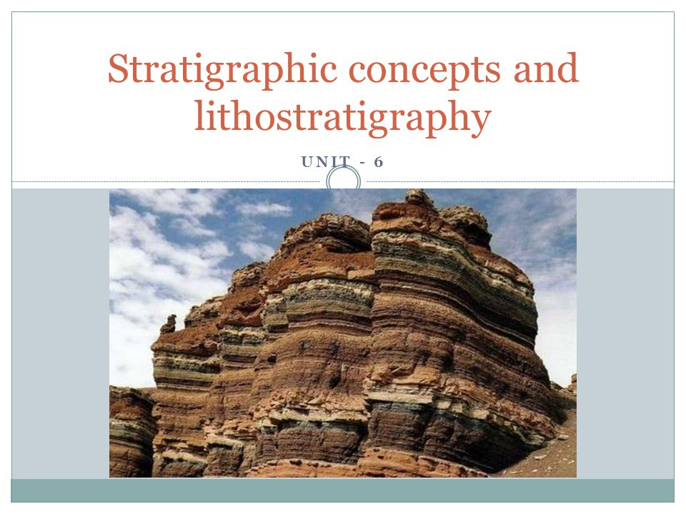 Stratigraphic concepts and lithostratigraphy