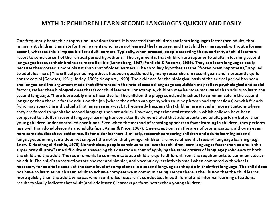MYTH 1: CHILDREN LEARN SECOND LANGUAGES QUICKLY AND EASILY