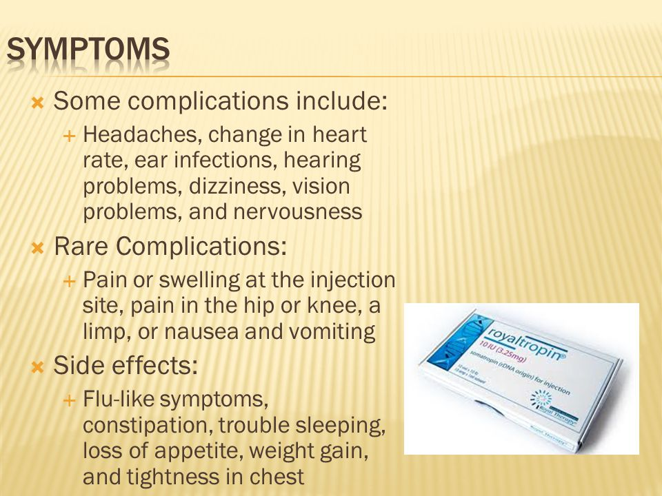 Symptoms Some complications include: Rare Complications: Side effects:
