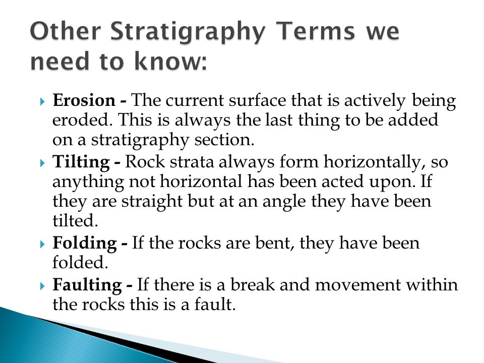 Other Stratigraphy Terms we need to know: