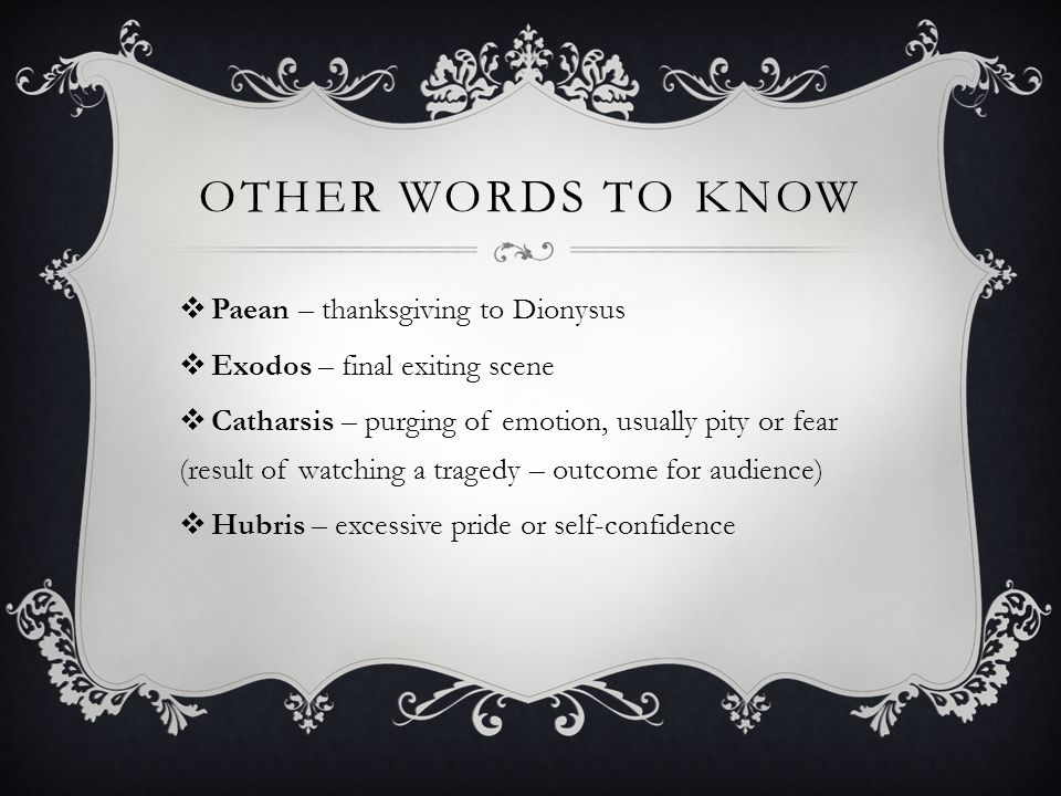 Other words to know Paean – thanksgiving to Dionysus