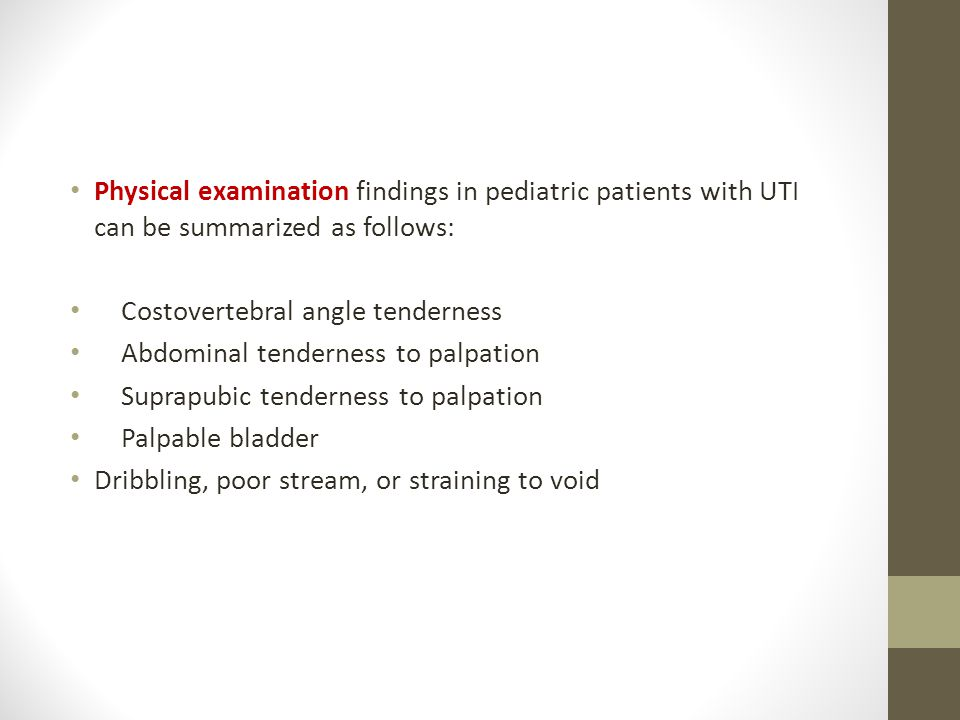 Physical examination findings in pediatric patients with UTI can be summarized as follows: