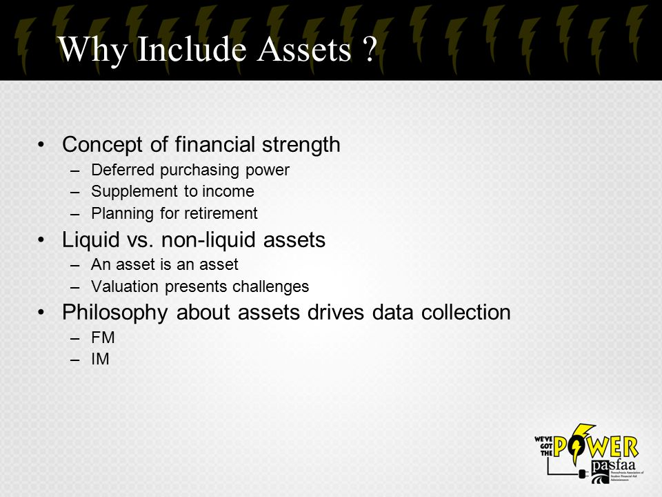 Why Include Assets Concept of financial strength