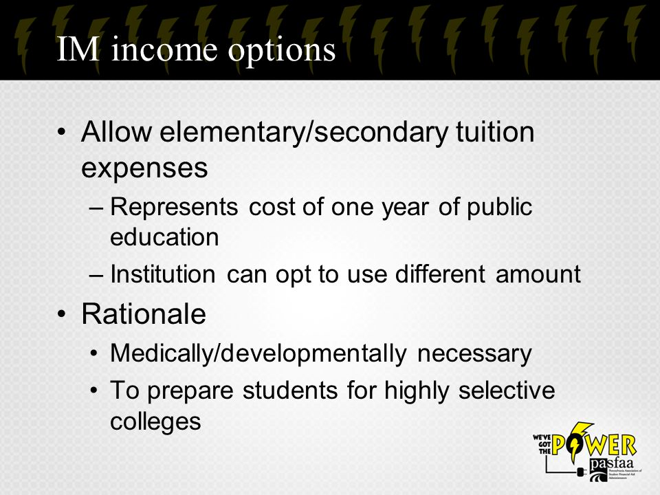 IM income options Allow elementary/secondary tuition expenses