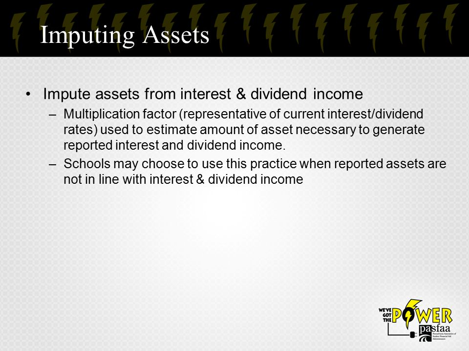 Imputing Assets Impute assets from interest & dividend income