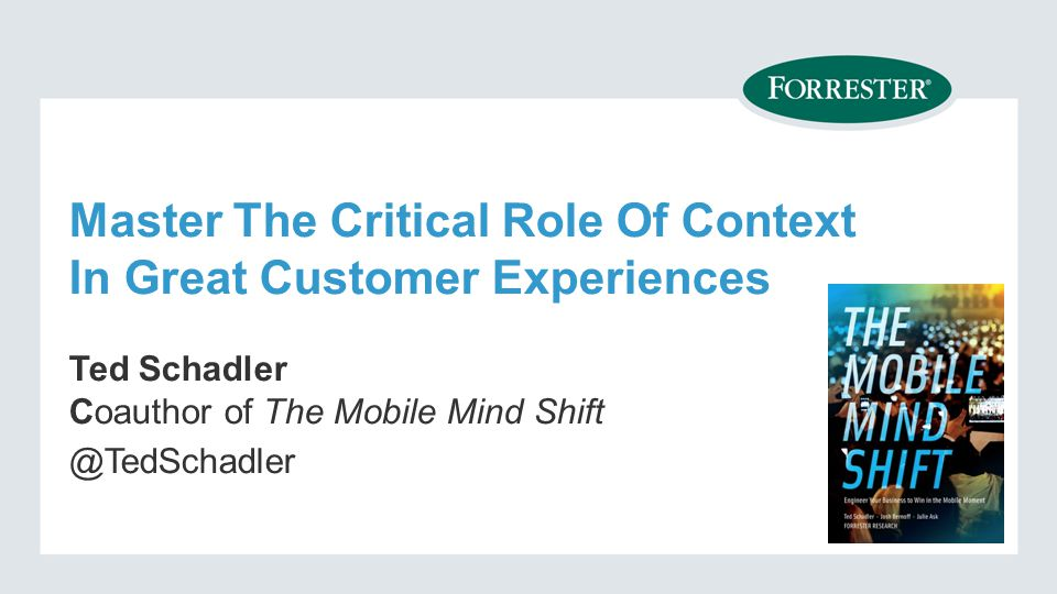Master The Critical Role Of Context In Great Customer Experiences