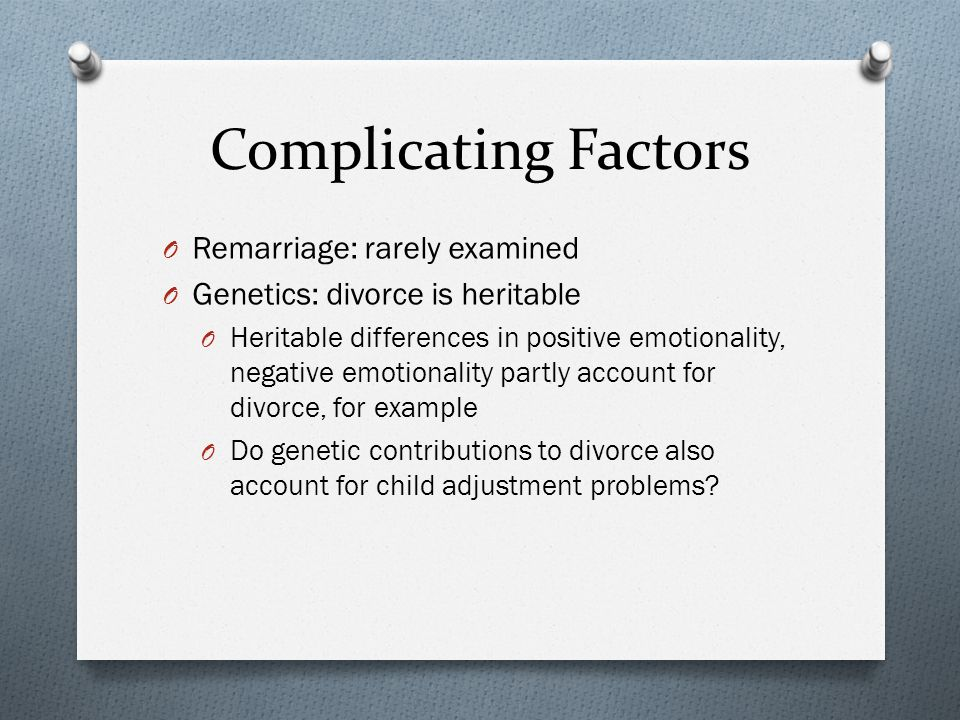 Complicating Factors Remarriage: rarely examined