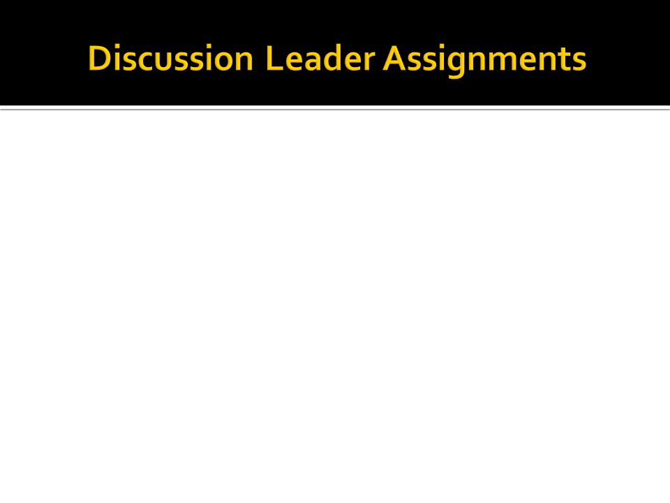 Discussion Leader Assignments