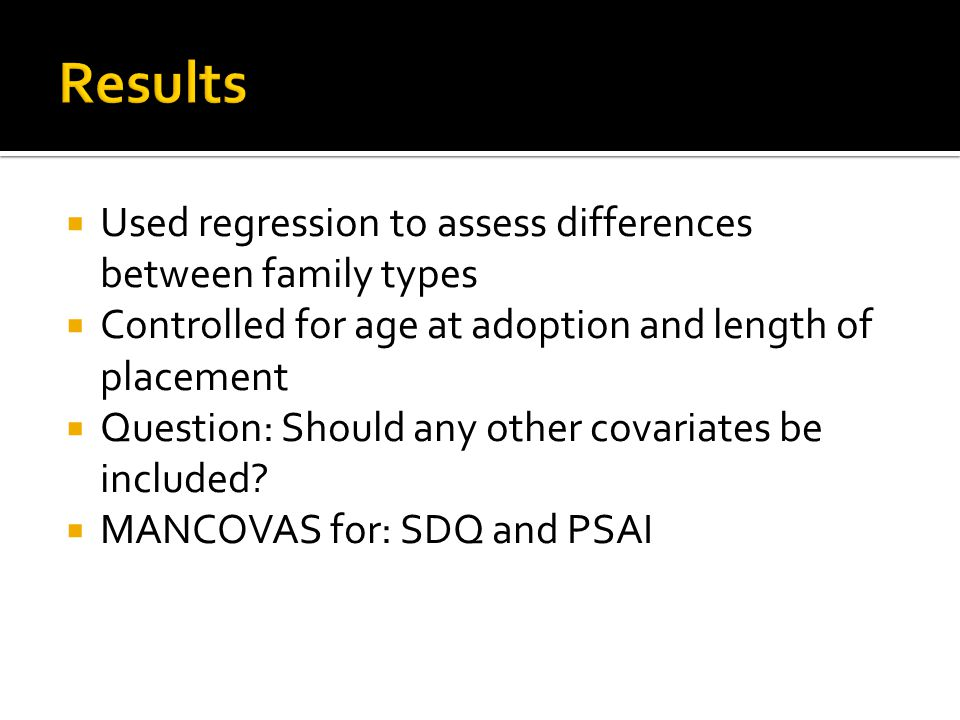 Results Used regression to assess differences between family types