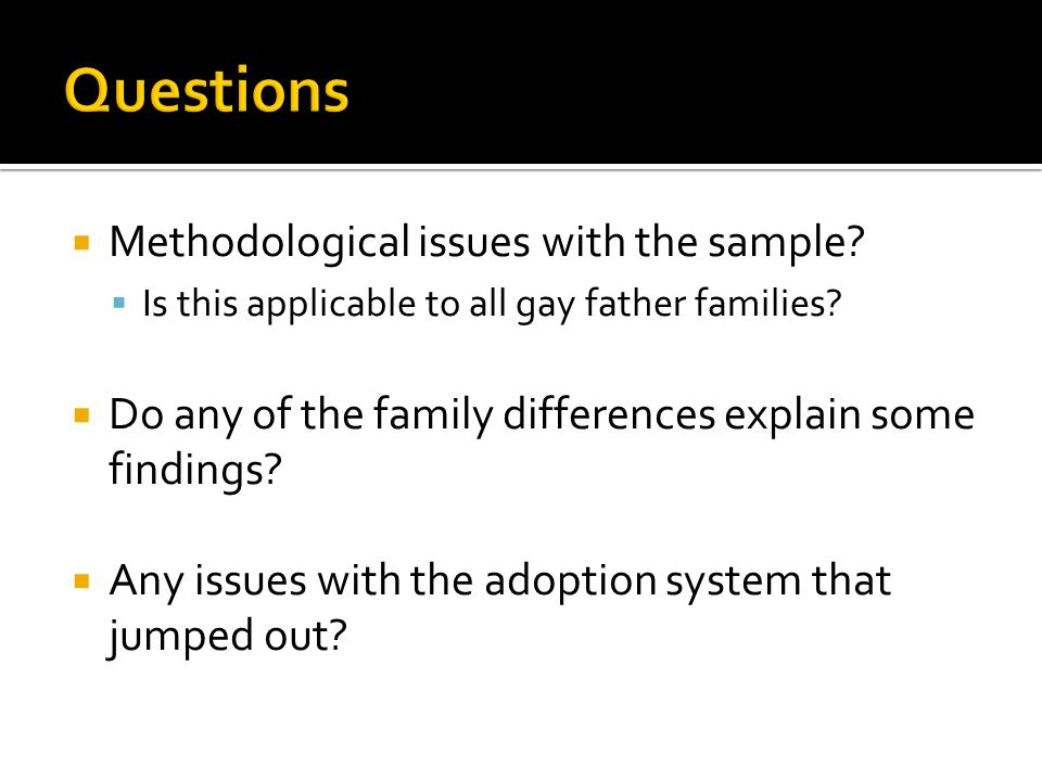 Questions Methodological issues with the sample