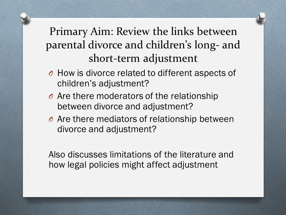 Primary Aim: Review the links between parental divorce and children's long- and short-term adjustment
