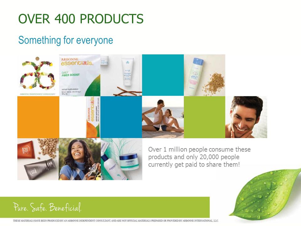 OVER 400 PRODUCTS Something for everyone