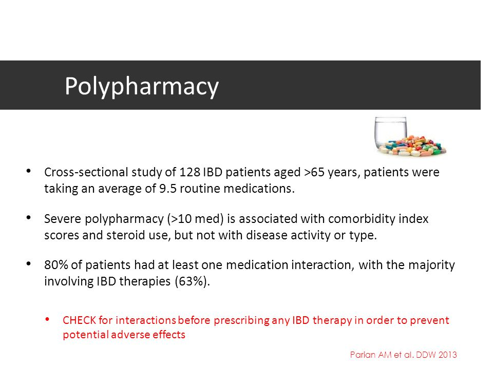 Polypharmacy Cross-sectional study of 128 IBD patients aged >65 years, patients were taking an average of 9.5 routine medications.