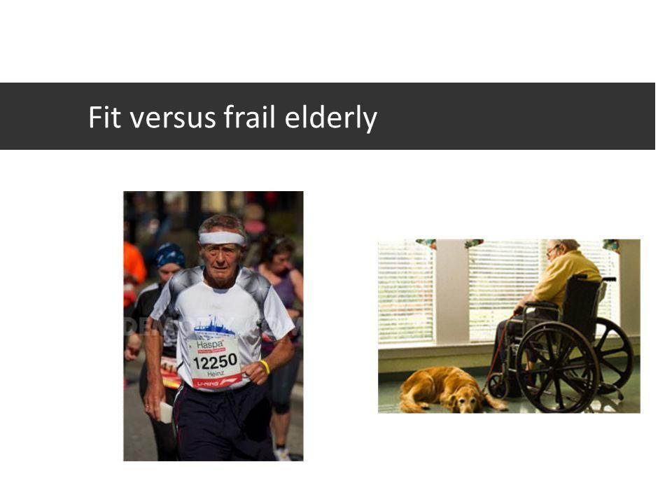Fit versus frail elderly