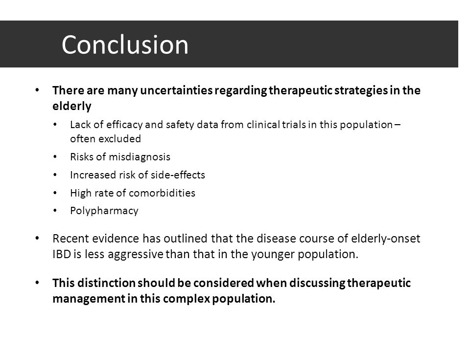 Conclusion There are many uncertainties regarding therapeutic strategies in the elderly.