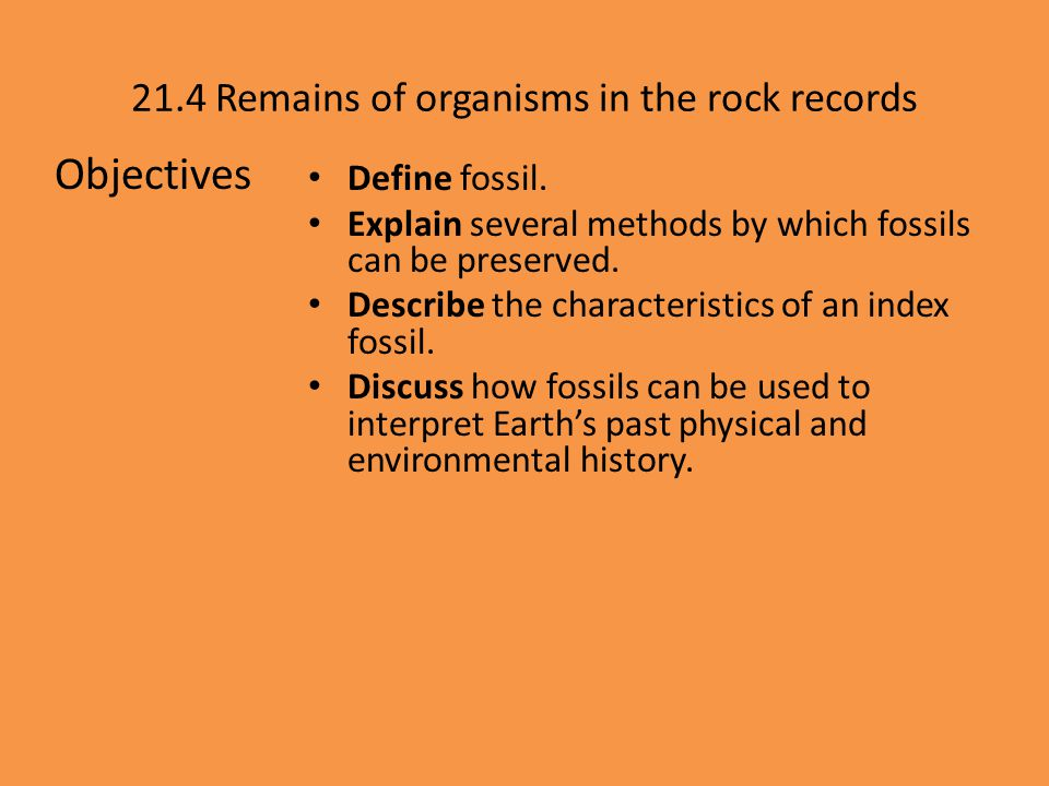 21.4 Remains of organisms in the rock records