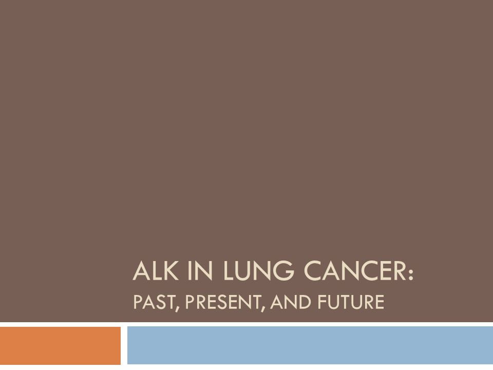 ALK in lung cancer: Past, present, and future