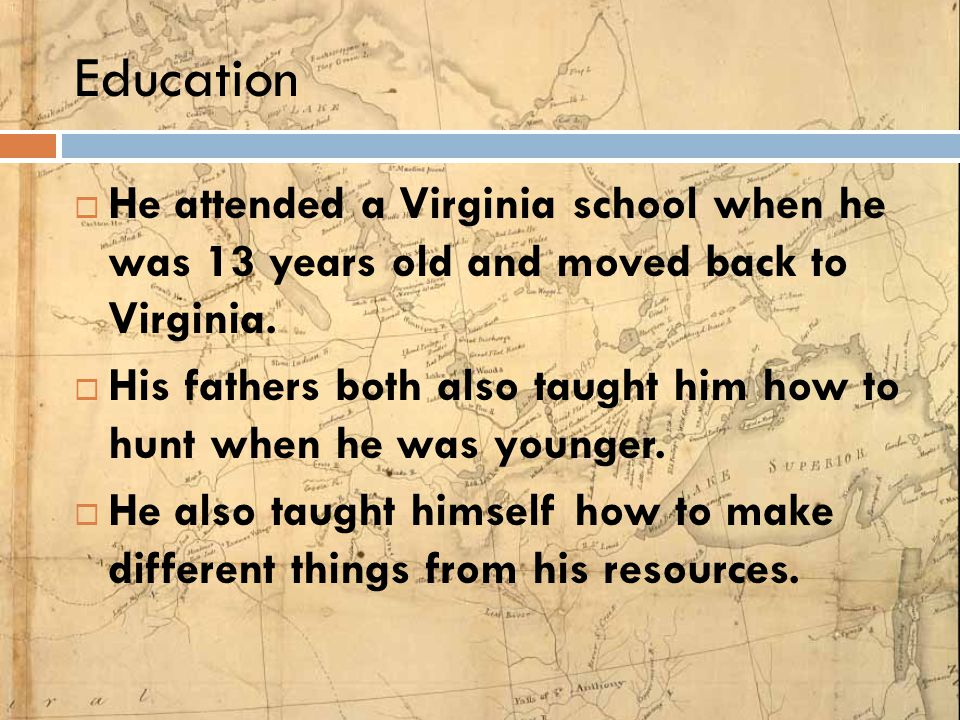 Education He attended a Virginia school when he was 13 years old and moved back to Virginia.