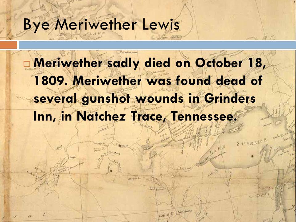 Bye Meriwether Lewis