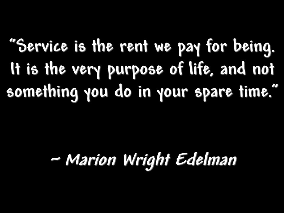 ~ Marion Wright Edelman