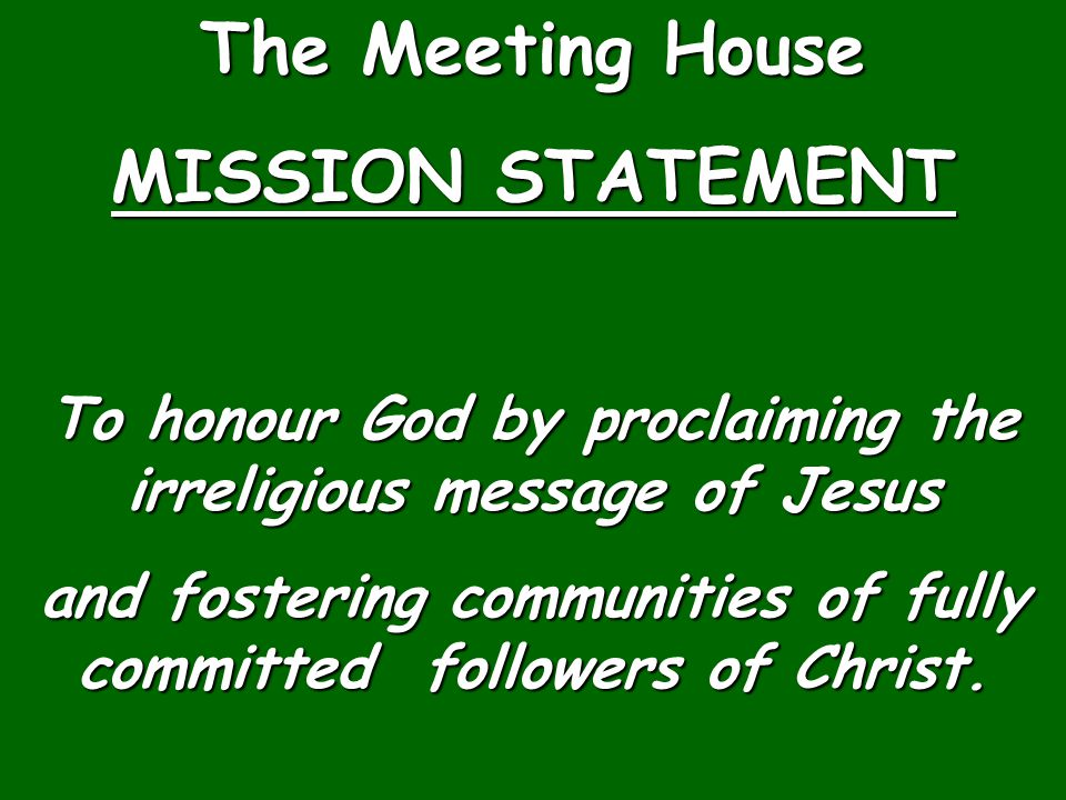 The Meeting House MISSION STATEMENT