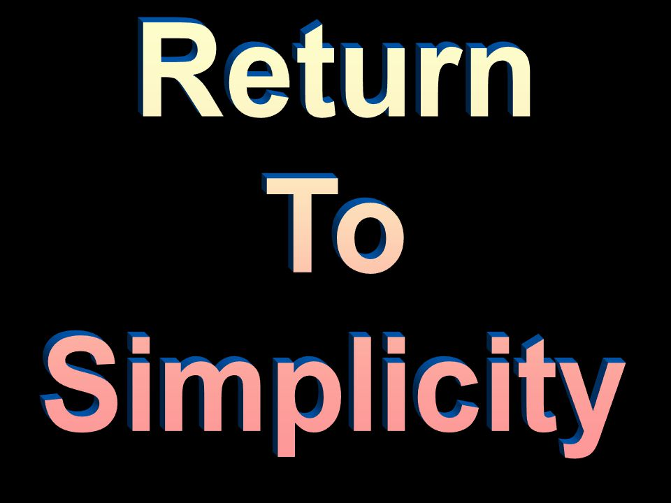 Return To Simplicity