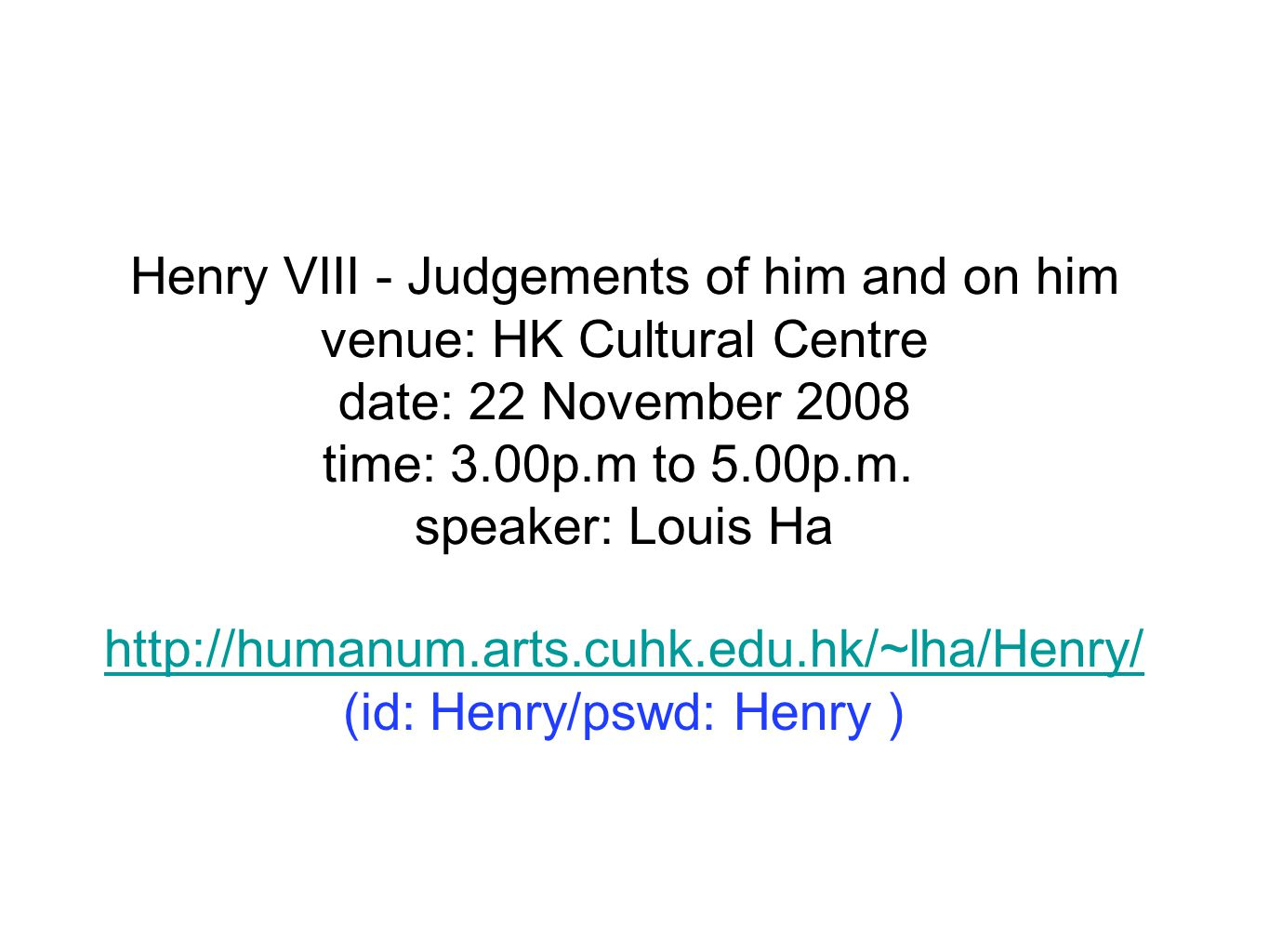 Henry VIII - Judgements of him and on him venue: HK Cultural Centre