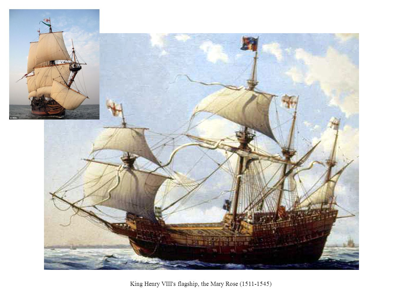King Henry VIII s flagship, the Mary Rose (1511-1545)