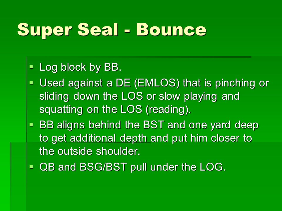 Super Seal - Bounce Log block by BB.