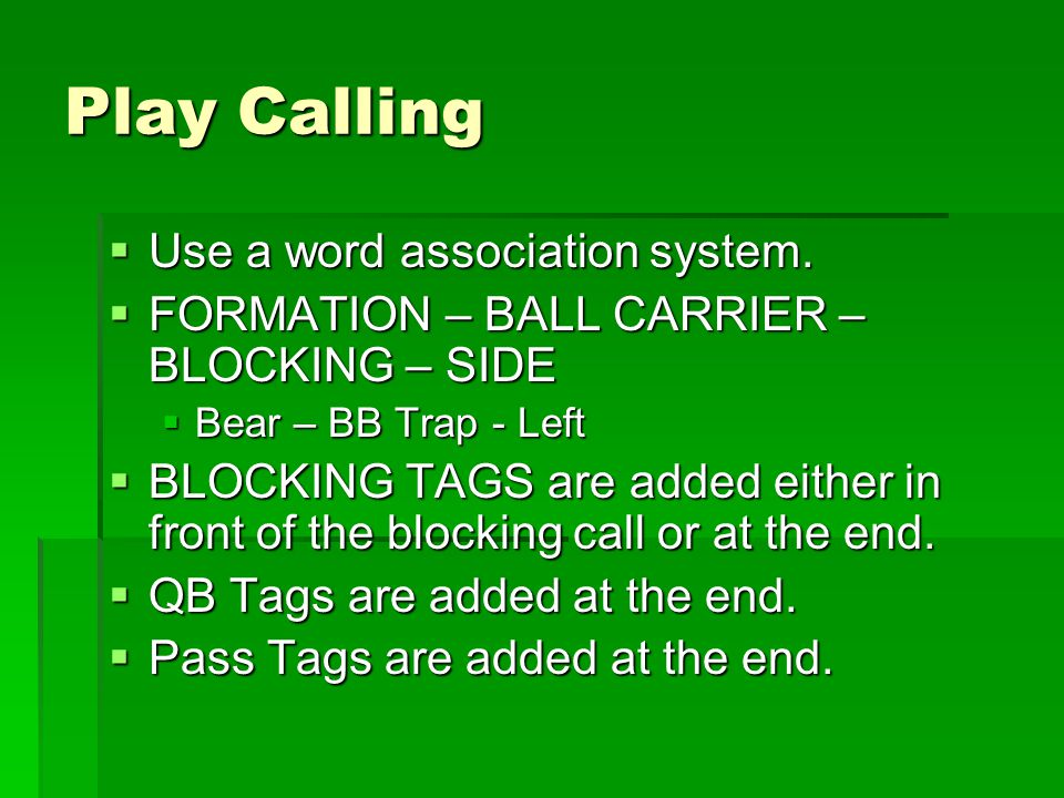 Play Calling Use a word association system.