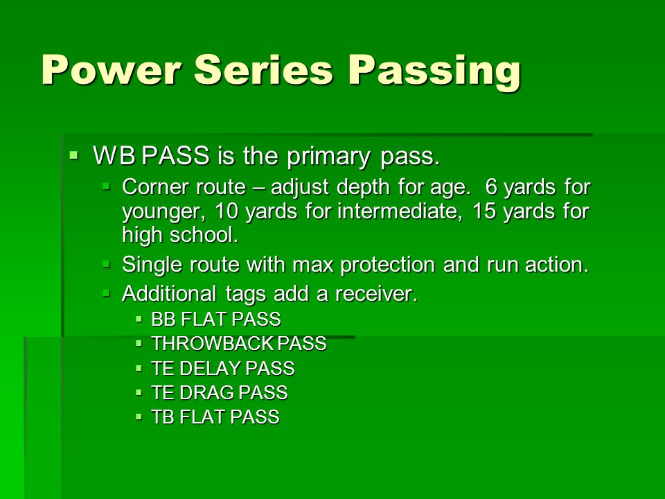 Power Series Passing WB PASS is the primary pass.