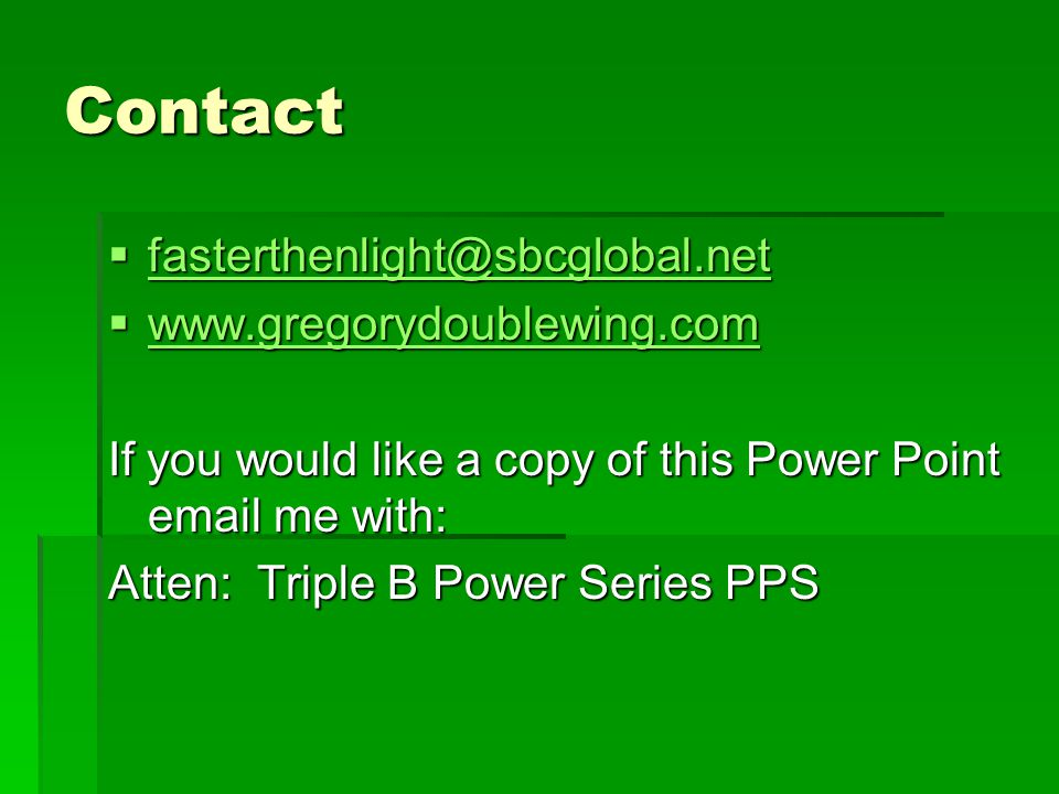 Contact fasterthenlight@sbcglobal.net www.gregorydoublewing.com