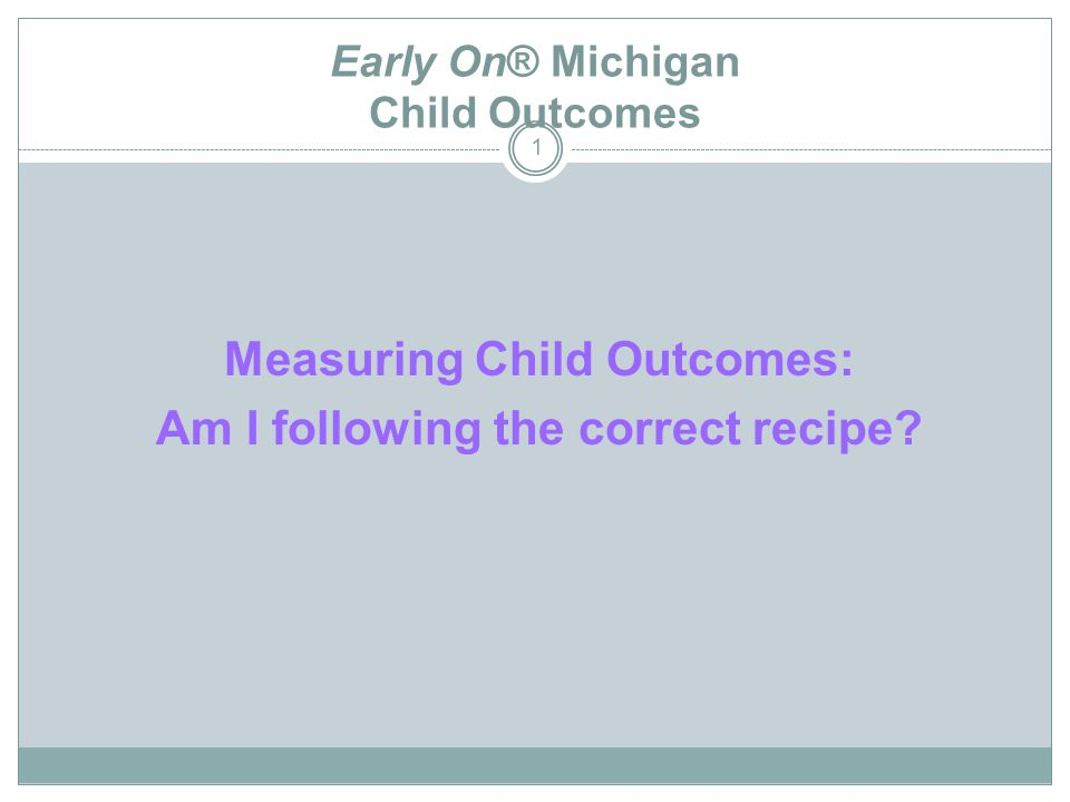 Early On® Michigan Child Outcomes