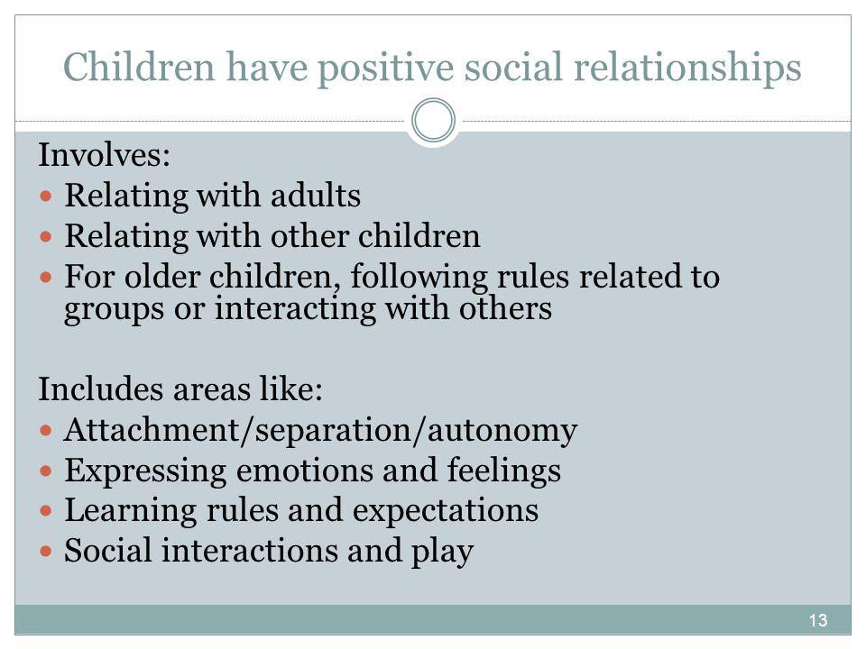 Children have positive social relationships