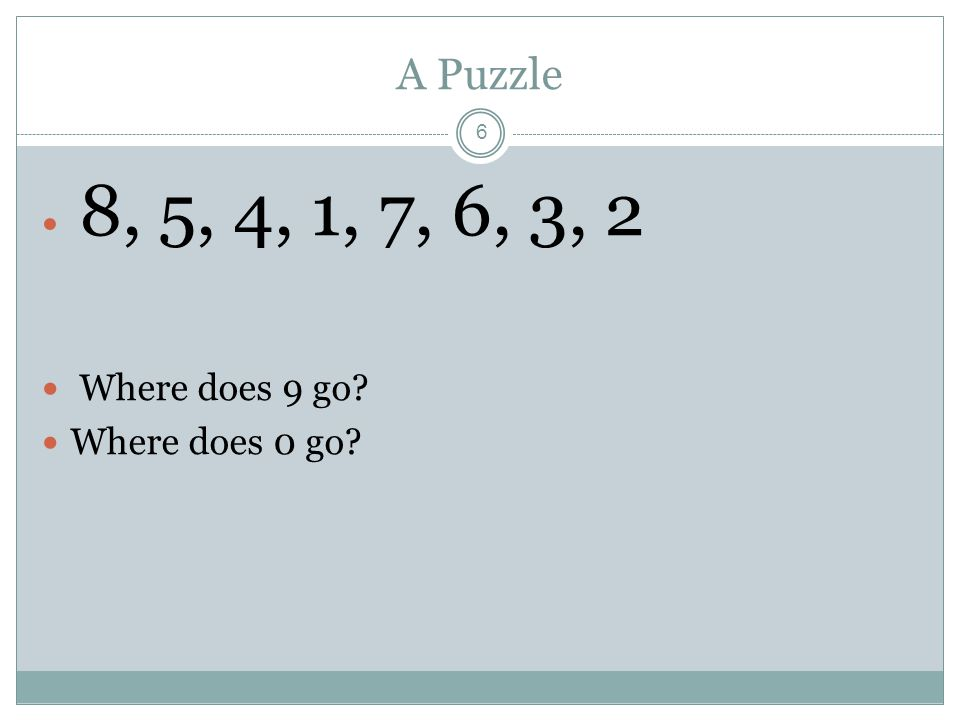 A Puzzle 8, 5, 4, 1, 7, 6, 3, 2 Where does 9 go Where does 0 go
