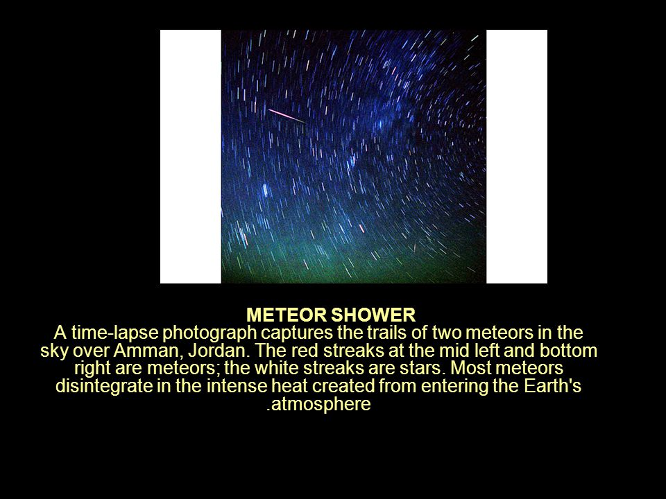 METEOR SHOWER A time-lapse photograph captures the trails of two meteors in the sky over Amman, Jordan.