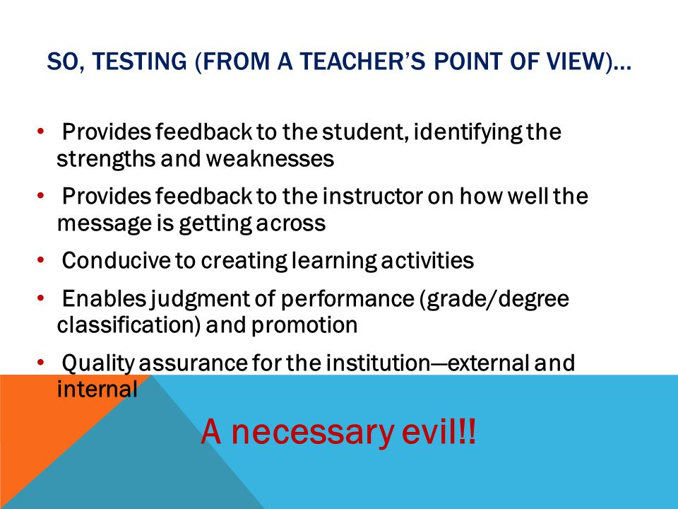 So, testing (from a teacher's point of view)…