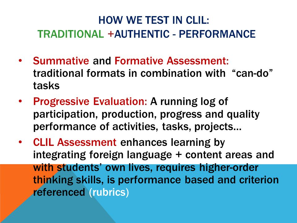How we test in CLIL: Traditional +Authentic - Performance