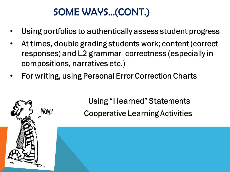 Some ways…(cont.) Using portfolios to authentically assess student progress.