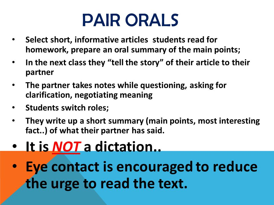 Pair Orals It is NOT a dictation..