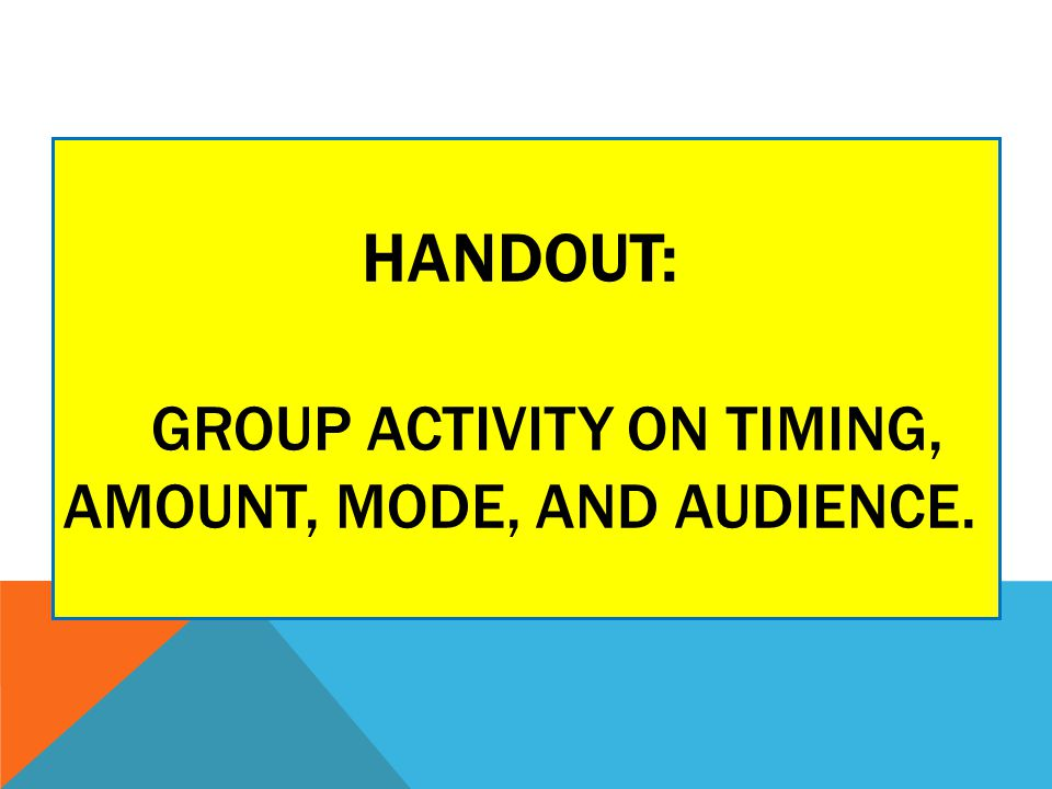 Handout: Group Activity on Timing, Amount, Mode, and Audience.