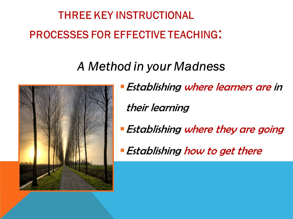 Three key instructional processes for effective teaching: