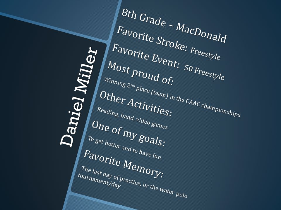Daniel Miller 8th Grade – MacDonald Favorite Stroke: Freestyle