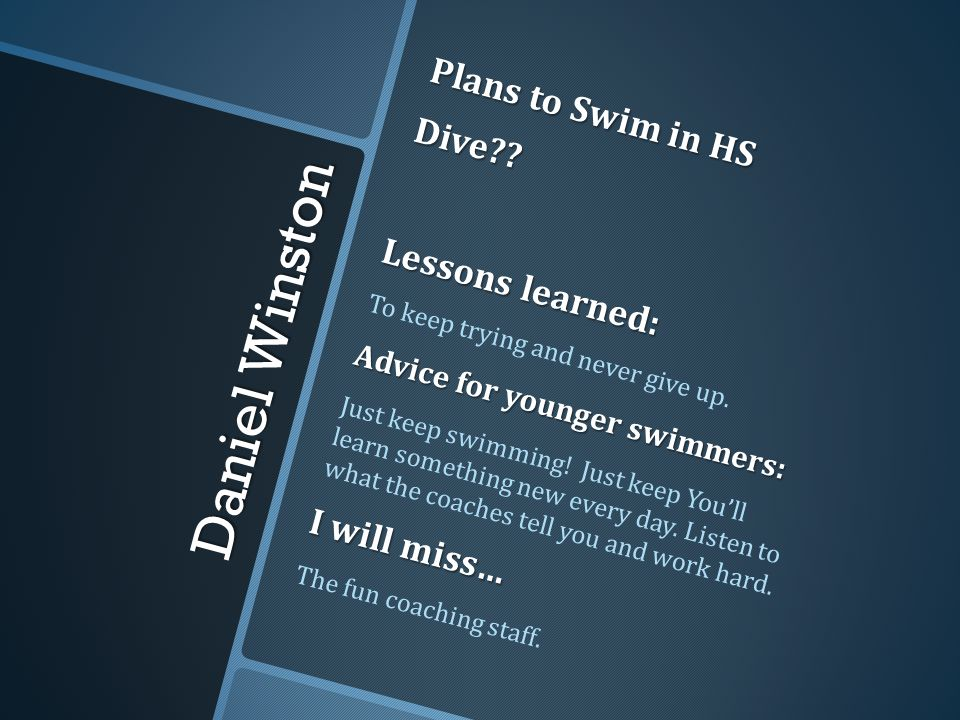 Daniel Winston Plans to Swim in HS Dive Lessons learned: