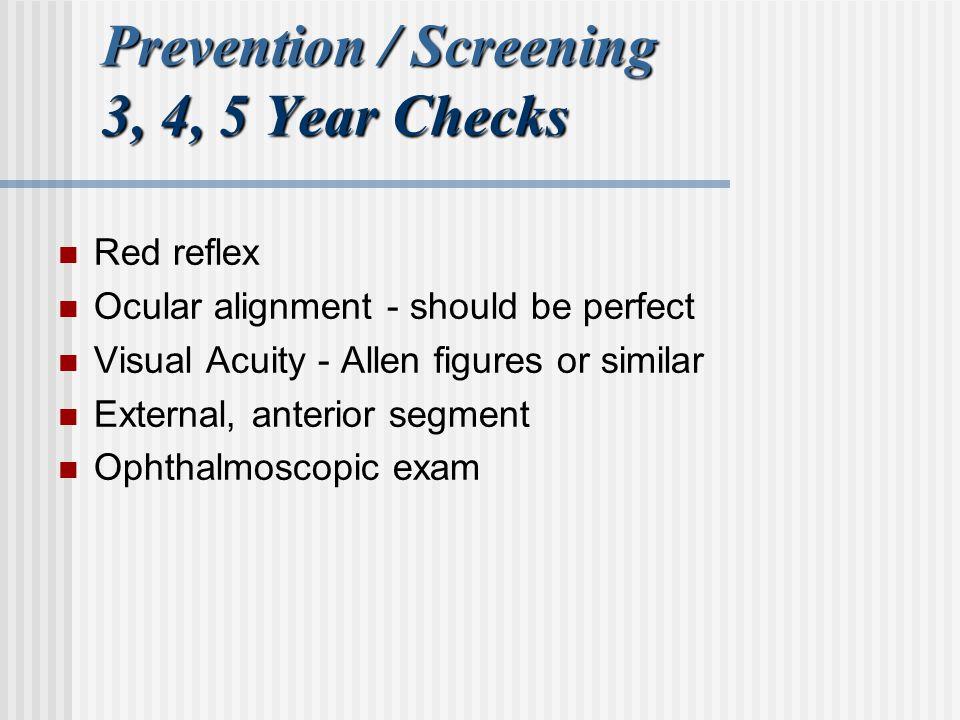 Prevention / Screening 3, 4, 5 Year Checks