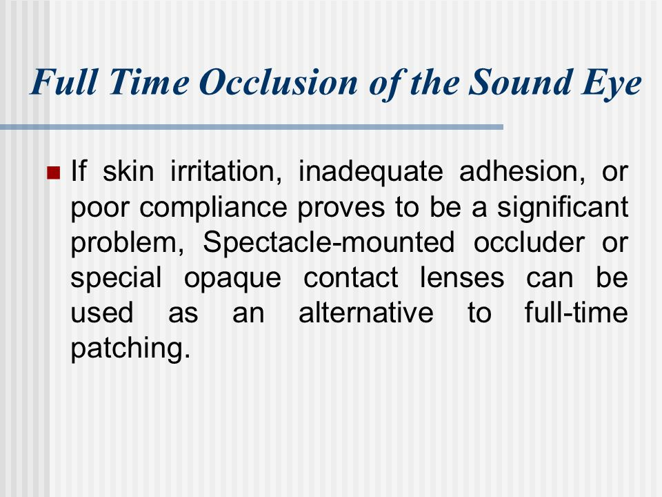 Full Time Occlusion of the Sound Eye