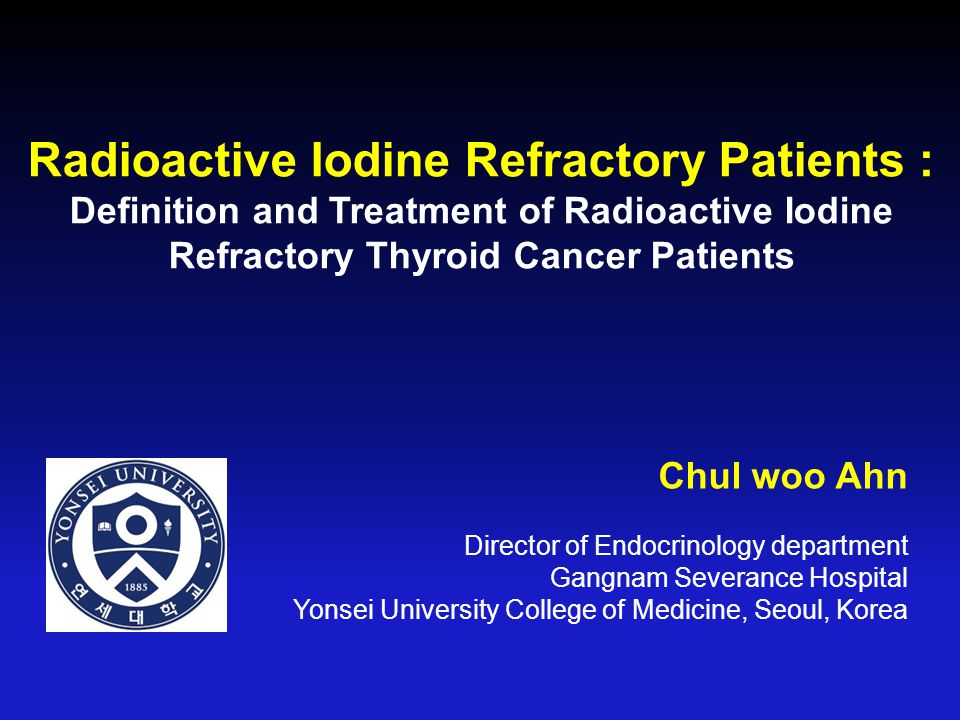 Radioactive Iodine Refractory Patients : Definition and Treatment of Radioactive Iodine Refractory Thyroid Cancer Patients
