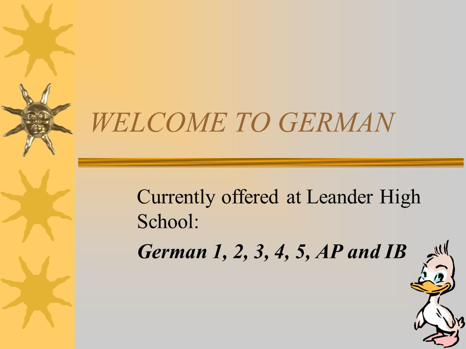 WELCOME TO GERMAN Currently offered at Leander High School: