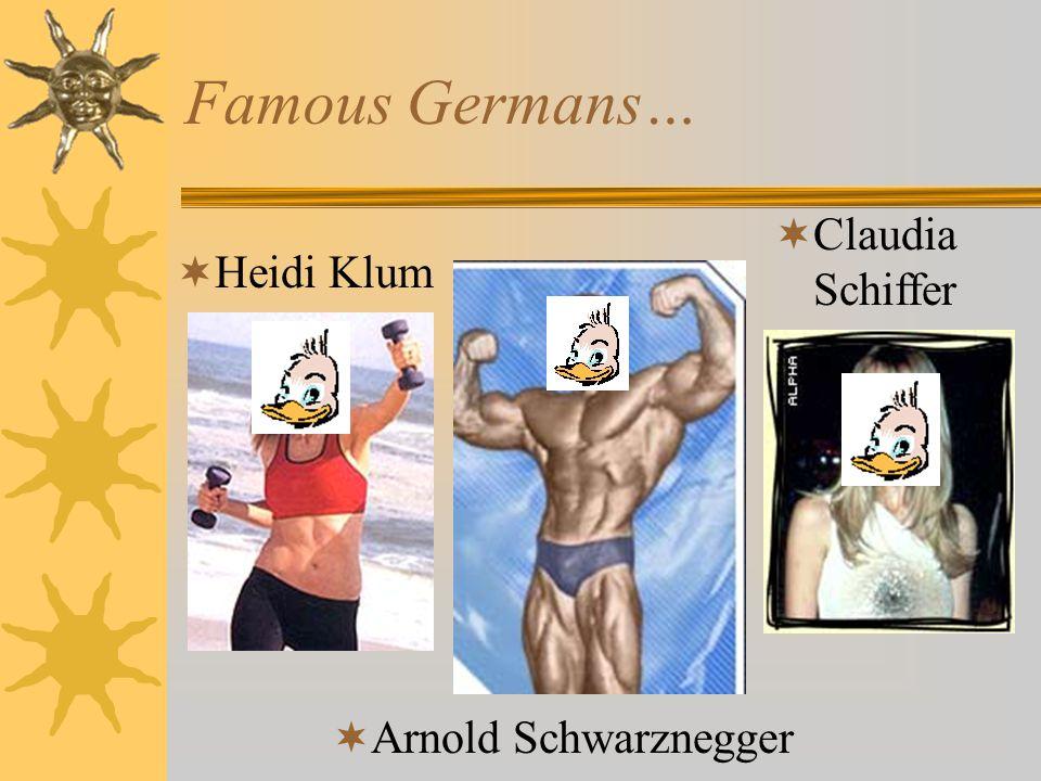 Famous Germans… Claudia Schiffer. Heidi Klum.