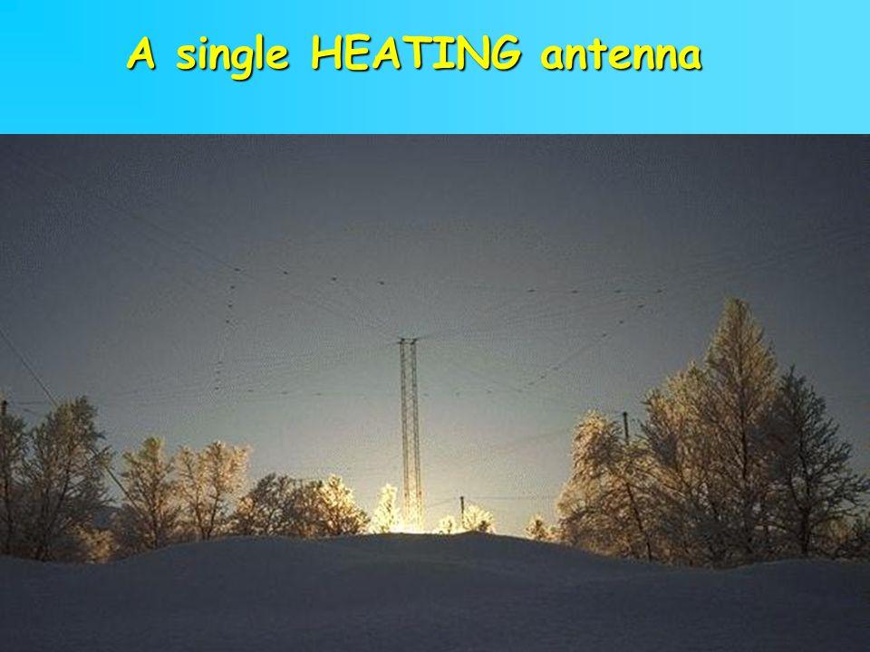 A single HEATING antenna
